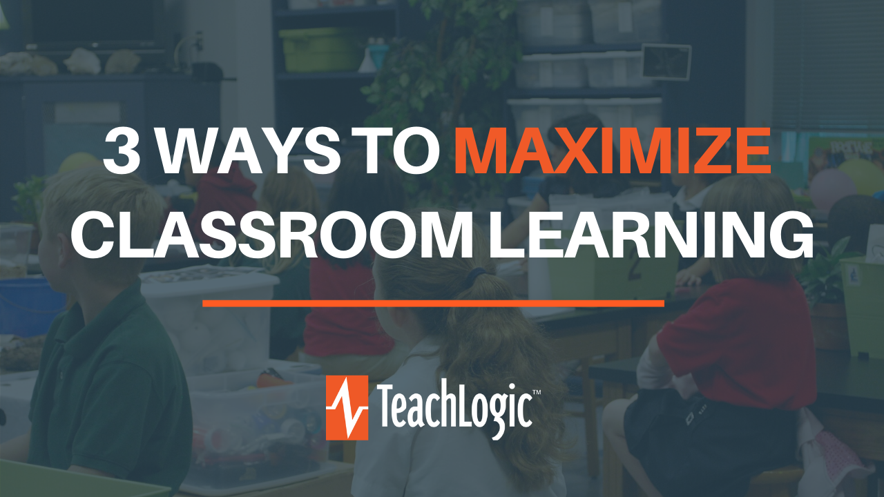 3 Ways to Maximize Classroom Learning 2